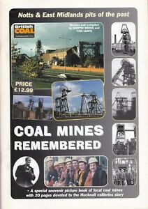 Coal Mines Remembered ( Notts & East Midlands) Souvenir Picture Book. 2009