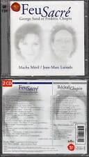 "FEU SACRE ""George Sand et Frédéric Chopin"" (2 CD) Méril,Luisada 1999 NEUF"