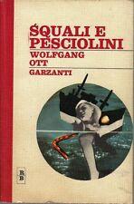 Libro  Squali e Pesciolini di Wolfgang Ott - I Rossi e i Blu Garzanti 1° ed.1966