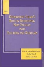 The Department Chair's Role in Developing New Faculty into Teachers and Scholar
