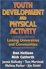 Youth Development and Physical Activity : Linking Universities and...