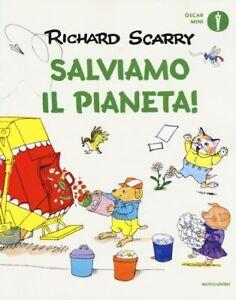 SALVIAMO IL PIANETA! EDIZ. A COLORI  - SCARRY RICHARD, MACCHETTO A. (Curatore)