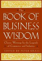 The Book of Business Wisdom: Classic Writings by t