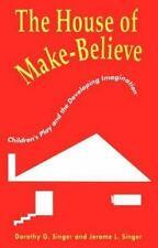 The House of Make-Believe: Childrens Play and the Developing Imaginati-ExLibrary
