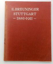 E. BREUNINGER STUTTGART 1881-1911 Jubiläumsschrift Vom Klein- zum Grossbetrieb
