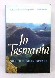 1st edition In Tasmania  Nicholas Shakespeare used hardcover dust jacket