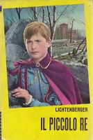 IL PICCOLO RE di Andrè Lichtenberger 1971 Edizioni Paoline Illustrato Lombardi