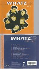 CD--WHATZ UP - - -- FOR YOU