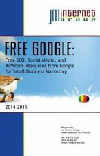 Free Google: Free SEO, Social Media, and Adwords Resources from Google for...