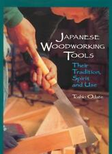 Japanese Woodworking Tools: Their Tradition, Spirit, and Use (Paperback or Softb