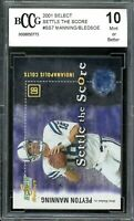 2001 Select Settle the Score #557 Peyton Manning Card BGS BCCG 10 Mint+