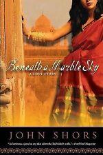 Good, Beneath a Marble Sky: A Love Story, Shors, John, Book