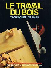 Le Travail du Bois * Technique de Base * Bricolage * Travaux Manuels * CIL