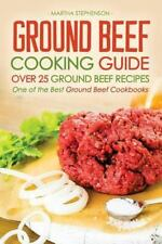 Ground Beef Cooking Guide - over 25 Ground Beef Recipes : One of the Best...