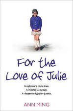 For the Love of Julie: A Nightmare Come True, a Mother's Courage, a-ExLibrary