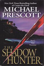 THE SHADOW HUNTER by Michael Prescott * HCDJ