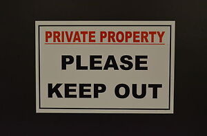 PRIVATE PROPERTY PLEASE KEEP OUT sign Plastic , Sticker , Holed & All sizes