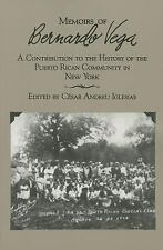 Memoirs of Bernardo Vega : A Contribution to the History of the Puerto Rican...
