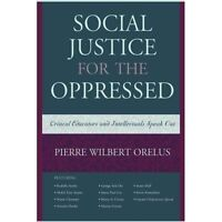 Social Justice for the Oppressed by Orelus, Pierre, NEW Book, FREE & FAST Delive