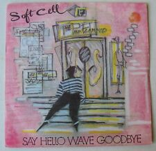 SOFT CELL (SP 45T)   SAY HELLO WAVE GOODBYE