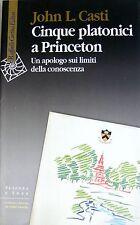 John Casti five Platonic at Princeton. an apologue limits of knowledge