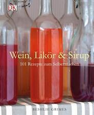 Wein, Likör & Sirup von Beshlie Grimes (2013, Gebundene Ausgabe)