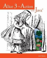 Alice 3 in Action with Java® by Joel Adams (2014, Paperback)