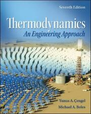 Thermodynamics : An Engineering Approach by Yunus A. Çengel and Michael A....