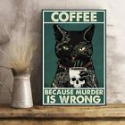 Coffee Because Murder Is Wrong Poster Black Cat Poster Wall Painting Home Decor