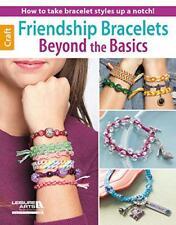 Friendship Bracelets Beyond the Basics: How to Take Bracelet Styles Up a Notch!