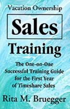 Vacation Ownership Sales Training: The One-on-One Successful Training Guide for