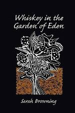 Whiskey in the Garden of Eden
