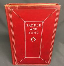 Saddle And Song- A Collection of Verses...1905 Illustrated