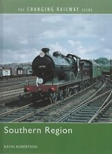 The Changing Railway Scene: Southern Region by Kevin Robertson (2009 Hardback)