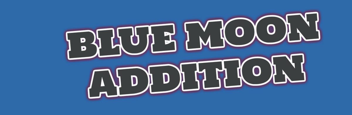 bluemoonaddition