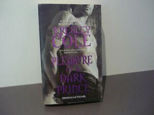 KRESLEY COLE PARANORMAL ROMANCE - PLEASURE OF A DARK PRINCE - BK 7 IMMORTALS