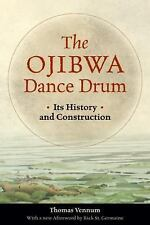 The Ojibwa Dance Drum: Its History and Construction by Thomas Vennum (2009,...