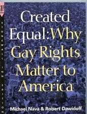CREATED EQUAL:  WHY GAY RIGHTS MATTER TO AMERICA SOFTCOVER BOOK* MICHAEL NAVA