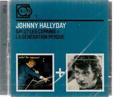 "2 CD ""JOHNNY HALLYDAY SALUT LES COPAINS + GENERATION PERDUE"" neuf sous blister"