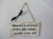 Dinner is served when the smoke alarm goes off Sign - Novelty Gift for Kitchen