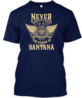 Santana Name Never Underestimate - The Power Of Hanes Tagless Tee T-Shirt