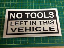 No hay herramientas dejado en este vehículo Decal Sticker x1