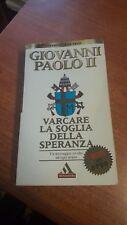 LIBRO VARCARE LA SOGLIA DELLA SPERANZA- GIOVANNI PAOLO II- MONDADORI- 1995