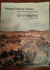 HUMAN INTEREST STORIES of the THREE DAYS' BATTLES at GETTYSBURG  with pictures