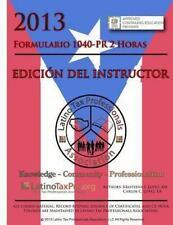 2013 Formulario 1040-Pr 2 Horas : Edicion Del Instructor by Carlos Lopez...