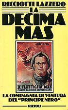 """Ricciotti Lazzero LA DECIMA MAS 1ª Ed. 1984 LA COMPAGNIA  """"PRINCIPE NERO"""""""