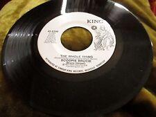 RADIO PROMO VG++ SCOOPIE BRUCIE: The Whole Thing / Same 45 (dj) Funk KING 6390