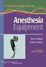 A Practical Approach to Anesthesia Equipment by Jerry A. Dorsch and Susan E. Do…
