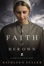 A Middlefield Amish Novel: A Faith of Her Own by Kathleen Fuller (2015, Paperba…