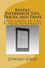 Kindle Paperwhite Tips, Tricks, and Traps : User Guide to the Kindle...